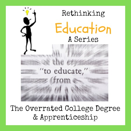 Rethinking Education: The Overrated College Degree & Apprenticeship