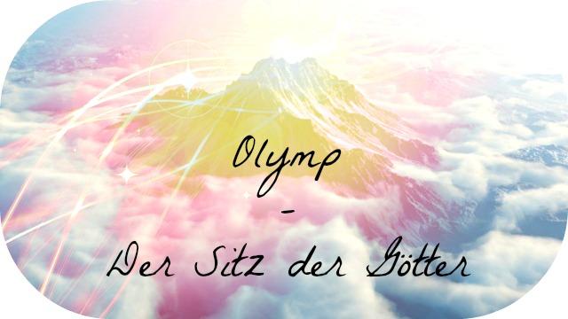 Olymp - Der Sitz der Götter!