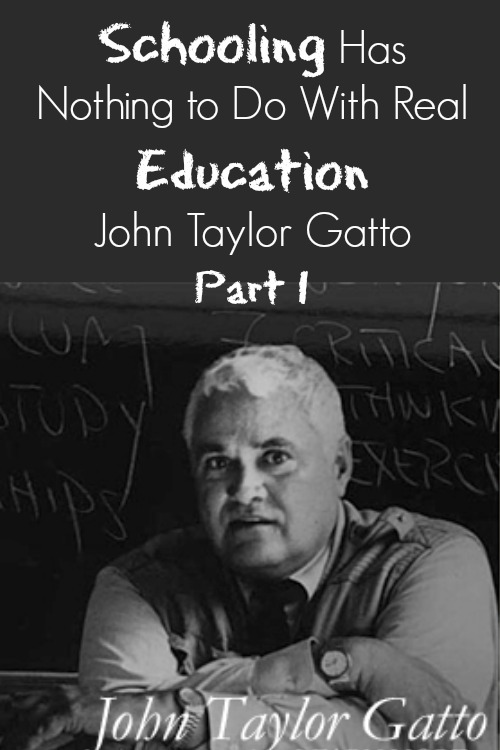 john gatto's against school Against school john taylor gatto how public education cripples our kids, and why i taught for thirty years in some of the worst schools in manhattan, and in some of the best, and during.