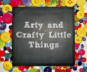 Arty and Crafty Little Things