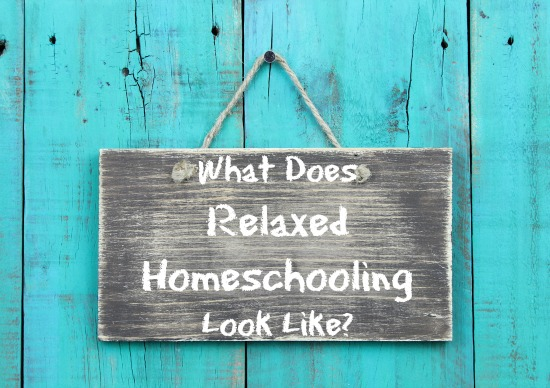 What Does Relaxed Homeschooling Look Like