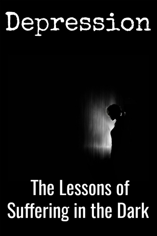 Depression: The Lessons of Suffering in the Dark