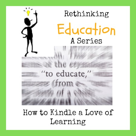 How to Kindle a Love of Learning